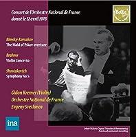 リムスキー=コルサコフ : プスコフの娘 序曲 | ブラームス : ヴァイオリン協奏曲 ニ長調 Op.77 (Concerrt de l'Orchestre National de France  donne le 12 avril 1978 ~ Rimsky-Korsakov : The Maid of Pskov overture | Brahms : Violin Concerto | Shostakovich : Symphony No.5 / Gidon Kremer (Violin) | Orchestre National de France | Evgeny Svetlanov) (2CD) [輸入盤]