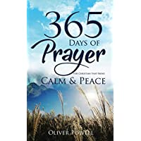 Prayer: 365 Days of Prayer for Christian that Bring Calm & Peace (Christian Prayer Book 1) (English Edition)