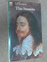 The Stuarts: A Study in English Kingship (British monarchy series)