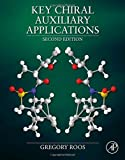 Key Chiral Auxiliary Applications, Second Edition