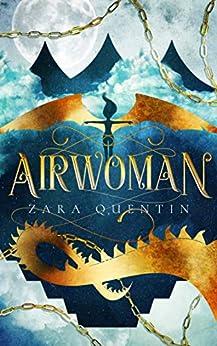 Airwoman: Book 1 (Airwoman ) by [Quentin, Zara]