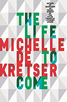 The Life to Come by [de Kretser, Michelle]