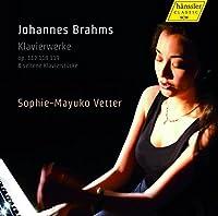 Brahms: Piano Works Op. 117, 118 & 119 by Sophie-Mayuko Vetter