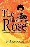The Blooming Rose: A Tribute to Rose Sibusisiwe Matutu 1.03.53 to 3.12.07