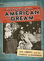 The Most Powerful Words About the American Dream (Words That Shaped America)