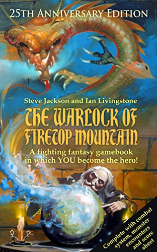 The Warlock of Firetop Mountain: 25th Anniversary Edition (Fighting Fantasy)