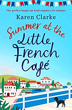 Summer at the Little French Cafe: The perfect laugh out loud romance for summer
