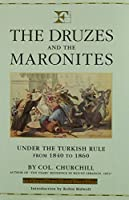 The Druzes and the Maronites: Under the Turkish Rule from 1840 to 1860 (Folios Archive Library)