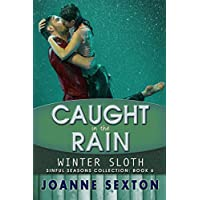 Caught In The Rain: Winter Sloth (Sinful Seasons Collection Book 6) (English Edition)