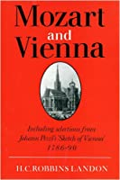 Mozart and Vienna: Including selections from Johann Pezzl's 'Sketch of Vienna' 1786-90
