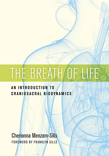 The Breath of Life: An Introduction to Craniosacral Biodynamics