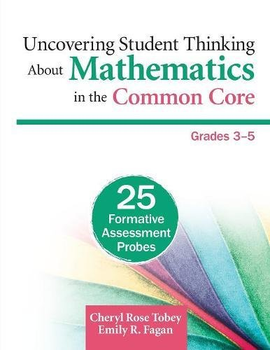 Download Uncovering Student Thinking About Mathematics in the Common Core, Grades 3-5: 25 Formative Assessment Probes 1452270244