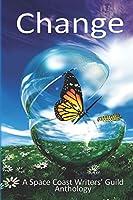 Change: A Space Coast Writer's Guild Anthology
