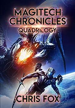 The Magitech Chronicles Quadrilogy: Books 1 - 4 of the Magitech Chronicles by [Fox, Chris]