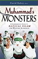 Muhammad's Monsters: A Comprehensive Guide to Radical Islam for Western Audiences