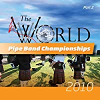 Vol. 2-World Pipe Band 2010