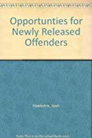 Opportunties for Newly Released Offenders
