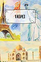 Taipei: Ruled Travel Diary Notebook or Journey  Journal - Lined Trip Pocketbook for Men and Women with Lines