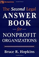 The Second Legal Answer Book for Nonprofit Organizations (Wiley Nonprofit Law, Finance and Management Series)