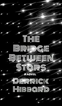 The Bridge Between Stars by [Hibbard, Derrick]