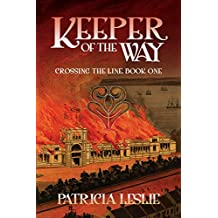 Keeper of the Way (Crossing the Line Book 1)