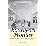 The Bourgeois Frontier: French Towns, French Traders, and American Expansion (The Lamar Series in Western History)