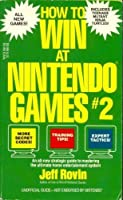 How to Win at Nintendo Games 2