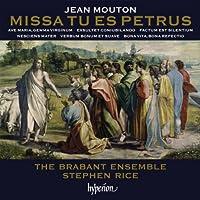 Mouton: Missa Tu Es Petrus (Hyperion: CDA67933) by The Brabant Ensemble (2012-05-31)