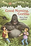 Good Morning, Gorillas (Magic Tree House)