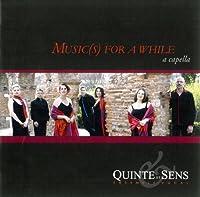 Music(S) For A While: Quinte Et Sens