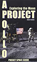 Project Apollo: Exploring the Moon (Pocket Space Guides)