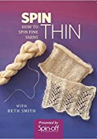 Spin Thin: How to Spin Fine Yarns [DVD]