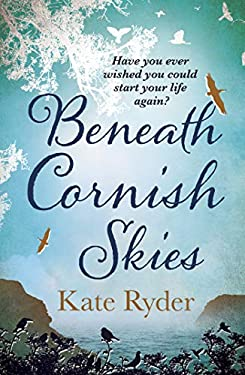 Beneath Cornish Skies: A heartwarming love story about taking a chance on a new beginning