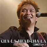 CHA-LA HEAD-CHA-LA(2005 ver.)