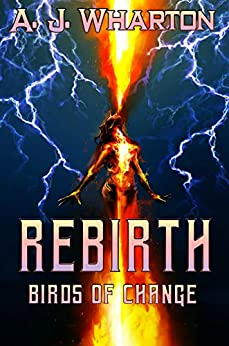 Rebirth: Birds of Change by [Wharton, A.J.]