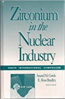 Zirconium in the Nuclear Industry: Tenth International Symposium (Astm Special Technical Publication)