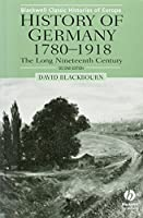 History of Germany, 1780-1918: The Long Nineteenth Century (Blackwell Classic Histories of Europe) by David Blackbourn(2002-10-11)