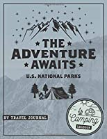 The Adventure Awaits I Camping Logbook I RV Travel Journal: Campground Trip Planner & Campsite Diary with Tour Directory, Checklist, Dot Grid Notes & Holiday Summary I 160 Pages I 7.4x9.7 Inches I Mat Paperback Cover I Vintage Mountain