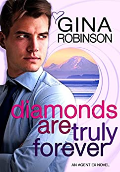 Diamonds Are Truly Forever: An Agent Ex Series Novel (The Agent Ex Series Book 2) by [Robinson, Gina]