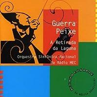 Guerra Peixe - A Retirada Da Laguna by Orquestra Sinfonica Nacional Da Radio Mec (1999-01-12)