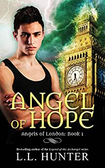 Angel of Hope: A Nephilim Universe Book (Angels of London 1) by [Hunter, L.L.]