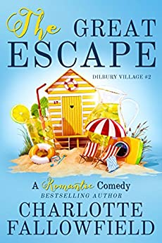 The Great Escape (Dilbury Village #2) by [Fallowfield, Charlotte]