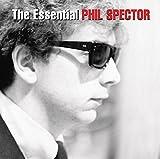 The Essential: Phil Spector