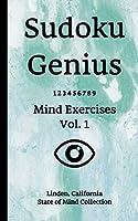 Sudoku Genius Mind Exercises Volume 1: Linden, California State of Mind Collection