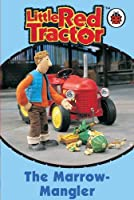 Little Red Tractor: The Marrow-Mangler