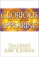 Glorious Appearing: The End of Days (Left Behind, 12)