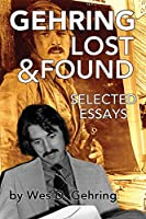 Gehring Lost & Found: Selected Essays