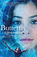 Butterfly: From Refugee to Olympian, My Story of Rescue, Hope and Triumph