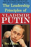 "The Leadership Principles of Vladimir Putin (The Worl Leader & Presindent Leadership"")"