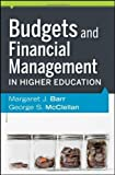 Budgets and Financial Management in Higher Education by Barr Margaret J. McClellan George S. 2nd (second) (2011) Hardcover